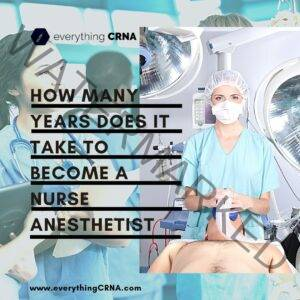 how many years does it take to become a nurse anesthetist