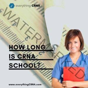 How long is CRNA School